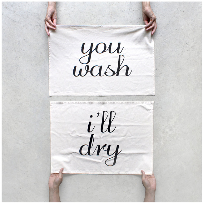 you wash i'll dry towel